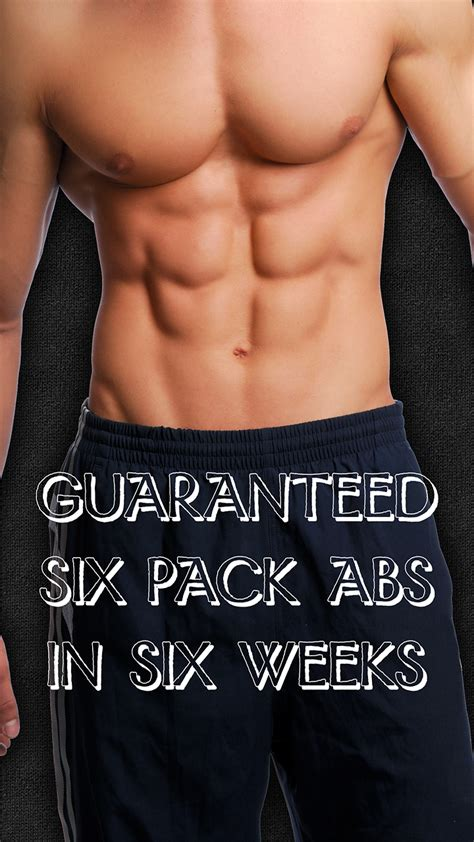 Six Pack Abs : Guaranteed - Six Pack Abs in Six Weeks